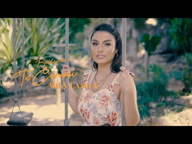 M.I.L.A Camila - Bailando te conocí (Official Video)