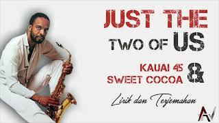 Download JUST THE TWO OF US - COVER BY KAUAI 45 & SWEET COCOA (TIKTOK VERSION)   LIRIK TERJEMAHAN INDONESIA 🎶