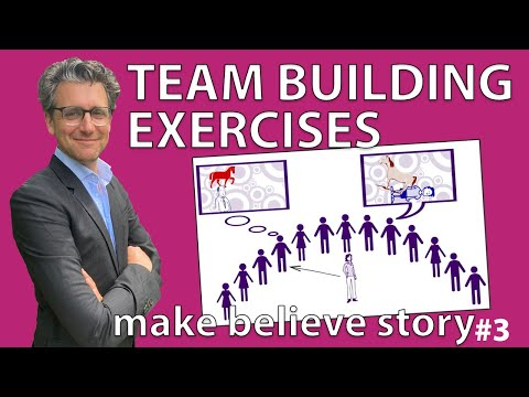 Team Building Exercises - Make believe story #Exercise 3