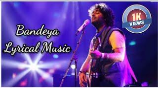 Bandeya Song Lyrics | Dil Junglee Movie | Arijit Singh