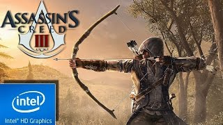 ASSASSINS CREED III (3) | LOW END PC TEST | INTEL HD 4000 | 4 GB RAM | i3 |