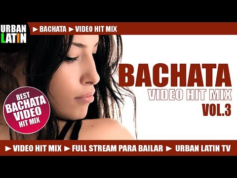 BACHATA HITS VOL.3 ► BACHATA MIX 2016 ROMANTICA ► BACHATA MEGA VIDEO MIX 2016
