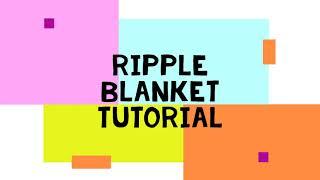 Ripple Blanket Tutorial (dc, htr or tr)