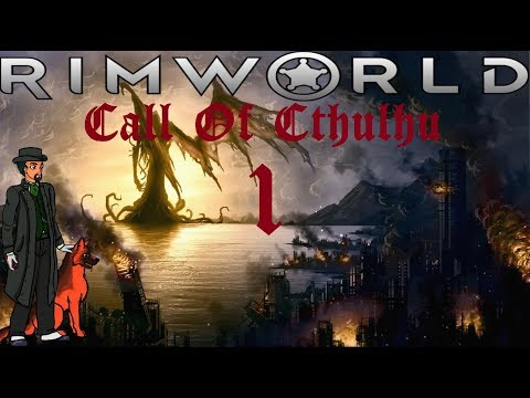 Fleeing The Madness | RimWorld Alpha 17 Gameplay (Call Of Cthulhu) #1