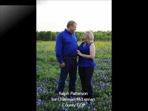 Ralph Patterson for Chairman McLennan County GOP.wmv