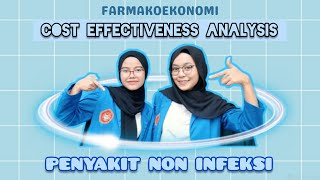 FARMAKOEKONOMI - Analisis Efektivitas Biaya (Cost Effectiveness Analysis) Penyakit Non-Infeksi.