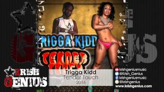 Trigga Kidd - Tender Touch - March 2016