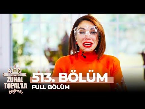 Zuhal Topal'la Sofrada 513. Bölüm