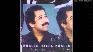 Cheb Khaled - Ragda (( Hafla ))