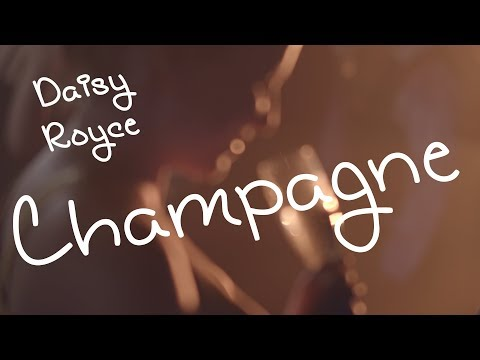 Daisy Royce Champagne (Official Music Video)
