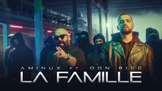 Aminux ft. Don Bigg - La Famille (Official Music Video)
