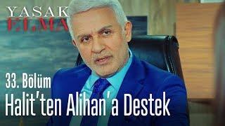 Halit'ten Alihan'a destek - Yasak Elma 33. Bölüm