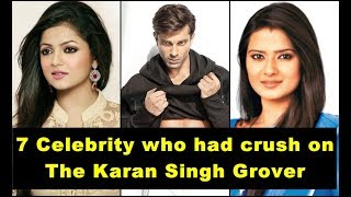 7 Celebrity who had  crush on The Karan Singh Grover