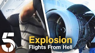 Plane Engine Explodes While In The Air | Flights From Hell | Channel 5
