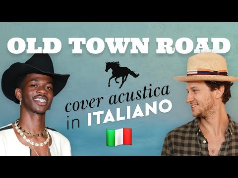 OLD TOWN ROAD in ITALIANO 🇮🇹 Lil Nas X feat. Billy Ray Cyrus cover