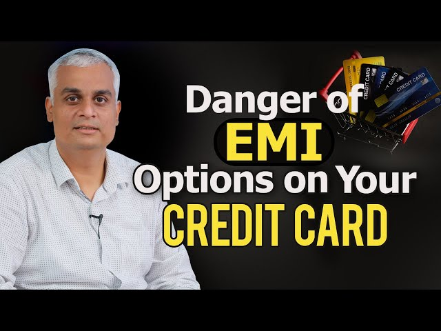 The Danger of Availing the EMI option on your Credit Card Bill