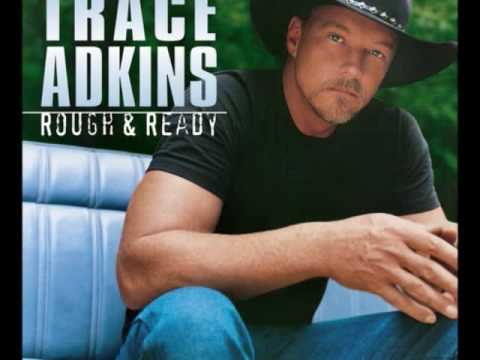 Trace adkins- Songs about me