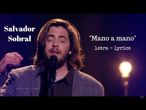 Salvador Sobral - Mano a mano (lyrics + translation) - Eurovision 2018