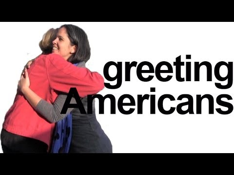 How to say HELLO! How are you? Greet Americans! English Pron