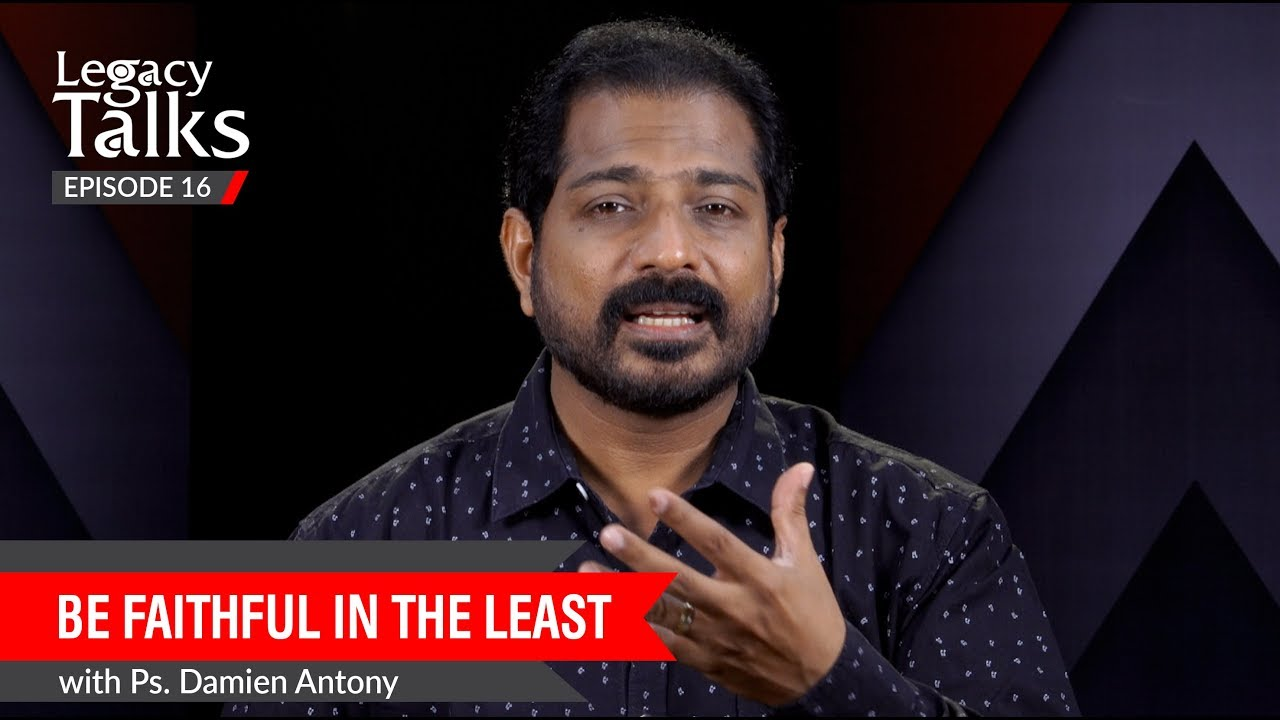 Download Be Faithful in the Least | Ps. Damien Antony | Blessing Today Legacy Talks - 16