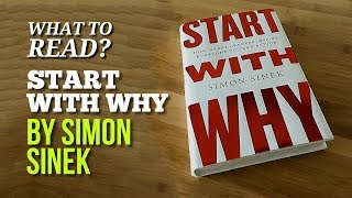 Start With Whyby Simon Sinek (Book Summary & Recommended Read)