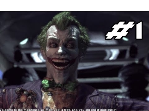 BATMAN Arkham Asylum Gameplay Walkthrough - Part 1 - Welcome to the Madhouse  (Let