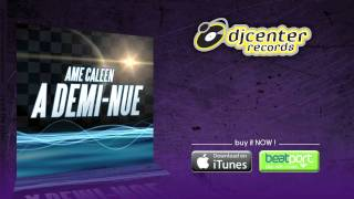 Watch Ame Caleen A Deminue video