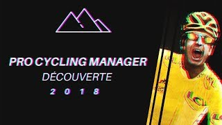 DÉCOUVERTE PRO CYCLING MANAGER 2018 ONLINE !