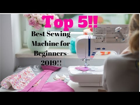 🔶🔶Top 5 Best Sewing Machine For Beginners-2019!!🔶🔶