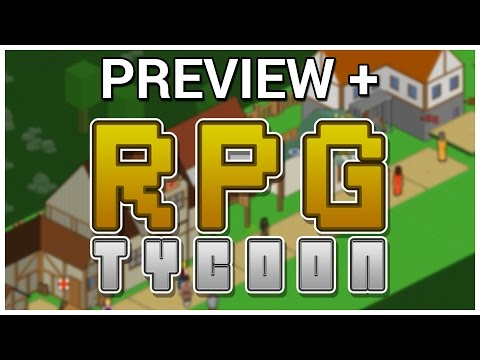 Preview + RPG Tycoon