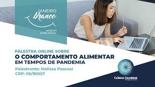O Impacto da Pandemia no Comportamento Alimentar (Campanha Janeiro Branco 2021)