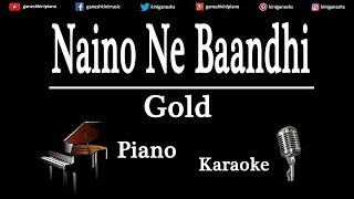 Naino Ne Baandhi Song Gold | Piano Karaoke Instrumental Lyrics By Ganesh Kini