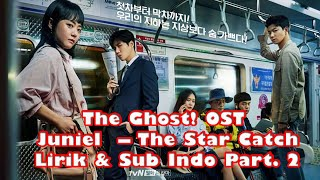 Catch The Ghost! OST / Juniel  – The Star Catch (Lirik & Sub Indo) Part  2
