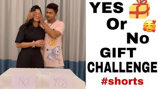 YES or NO (Gift Challenge) ft. NAGMA #Nawez #Shorts