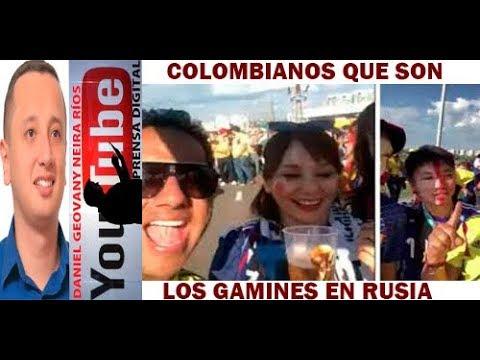 COLOMBIANOS QUE SON LOS GAMINES EN RUSIA 2018