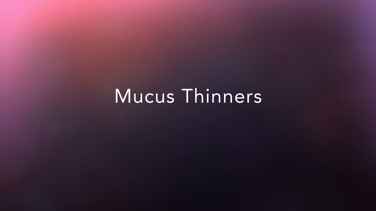 Mucus Thinners | CF Foundation