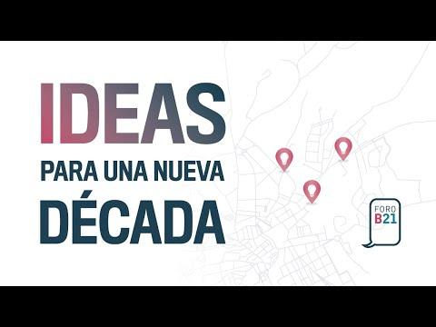 FORO B21 – IDEAS PARA UNA NUEVA DÉCADA