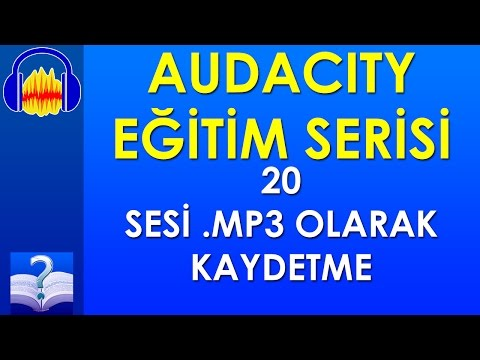 Audacity 20 - Sesi .mp3 Olarak Kaydetme
