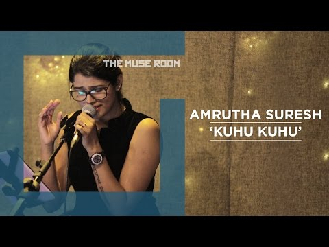 Kuhu Kuhu - Amrutha Suresh & Ralfin - The Muse Room
