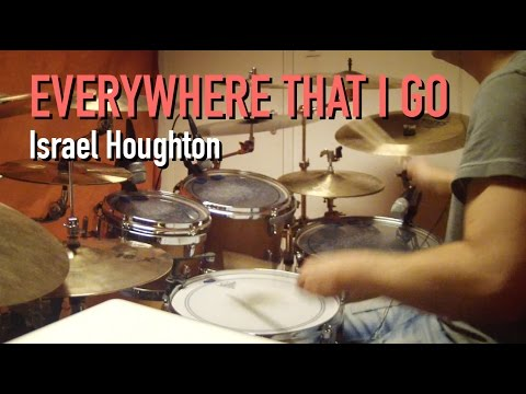 Everywhere that I go (Israel Houghton) - Drum cover by Johan Norlund