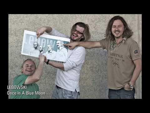 Lebowski - Once In A Blue Moon