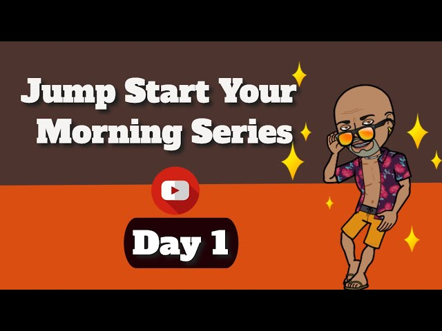 Happy Morning   Jump Start Your Morning Series Day 1