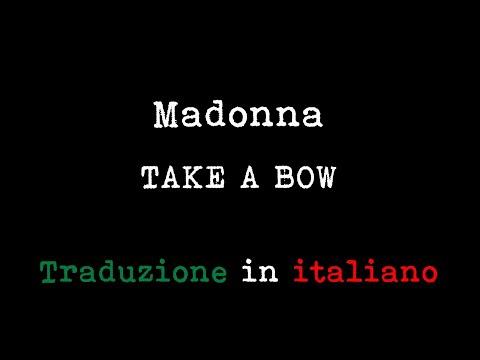 Madonna - Take a Bow (Traduzione in italiano)