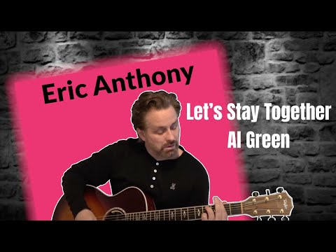 Let's Stay Together - Al Green - SOULFUL Live Acoustic Cover by Eric Anthony