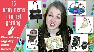 15 Baby items I regret getting! ( + baby registry must haves)