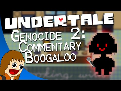 Undertale: Genocide 2 w/ Commentary Boogaloo (Stream Play)