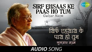 Sirf Ehsaas Ke Paas Ho Tum | Gulzar Nazm In His Own Voice