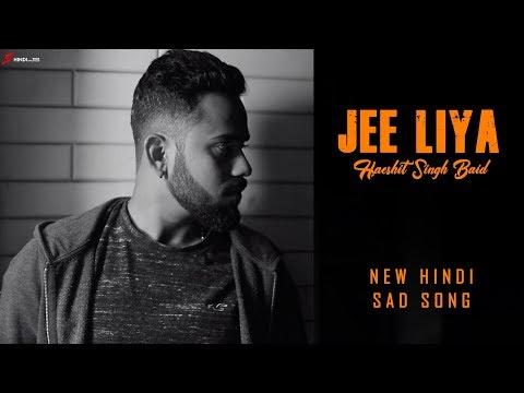 Jee Liya | New Sad Songs 2019 |  Official Song | Harshit Singh Baid | Shubham | Jay | Aaditya