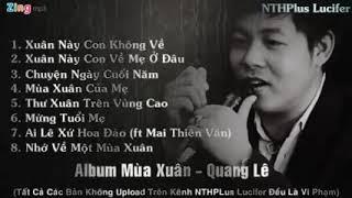 Liên Khúc nhạc Xuân 2019 mới nhất của Quang Lê