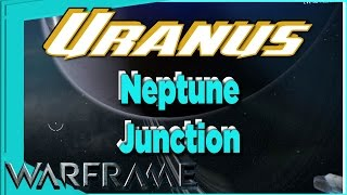 Neptune Junction on URANUS [Warframe]